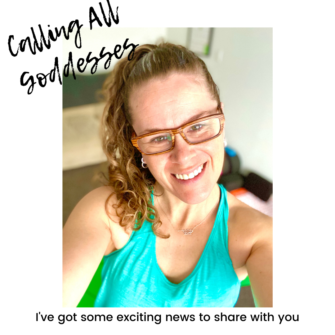 Calling ALL Goddess…..I've got some exciting news to share with you!!